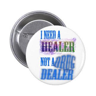 I need a healer not a drug dealer button