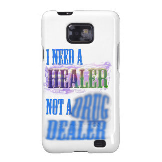 I need a healer not a drug dealer galaxy SII cover