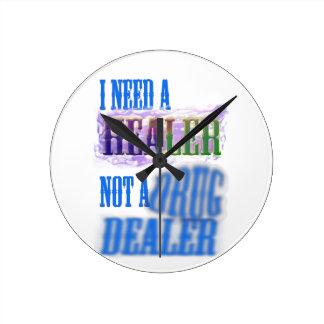 I need a healer not a drug dealer wallclocks