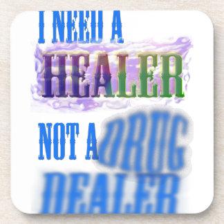 I need a healer not a drug dealer beverage coaster