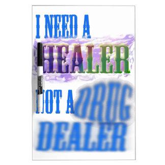 I need a healer not a drug dealer dry erase boards