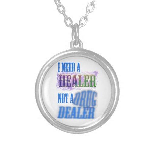 I need a healer not a drug dealer jewelry