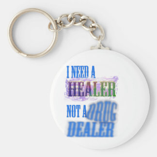 I need a healer not a drug dealer key chain