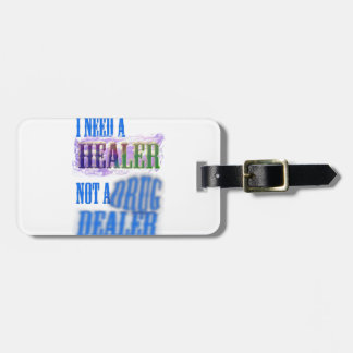 I need a healer not a drug dealer tags for luggage