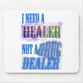 I need a healer not a drug dealer mousemat