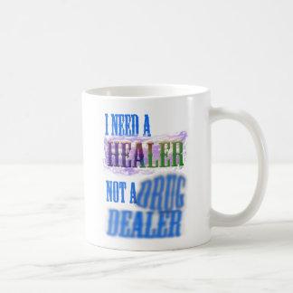 I need a healer not a drug dealer coffee mugs