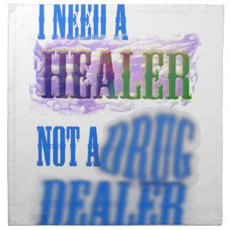 I need a healer not a drug dealer printed napkin