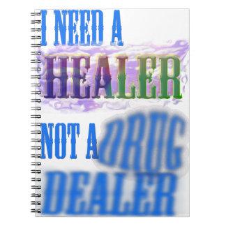 I need a healer not a drug dealer spiral note book