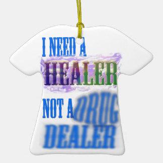 I need a healer not a drug dealer christmas tree ornament