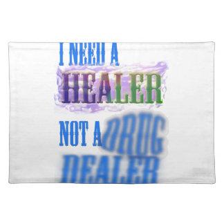 I need a healer not a drug dealer placemat