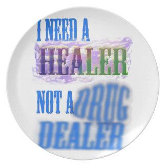 I need a healer not a drug dealer party plate