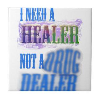 I need a healer not a drug dealer ceramic tiles