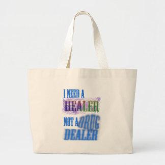 I need a healer not a drug dealer tote bags