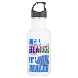 I need a healer not a drug dealer water bottle