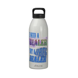 I need a healer not a drug dealer reusable water bottles