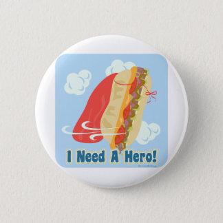 I Need A Hero! Pinback Button