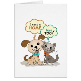 I need a home ... (BowWow & MeeYow) Card