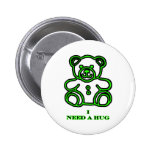 I Need A Hug Bear Green The MUSEUM Zazzle Gifts Button