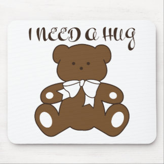 I Need a Hug Mouse Pad