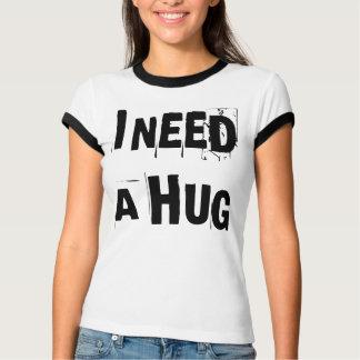 I NEED A HUG T SHIRT