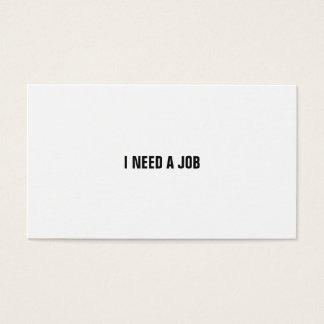 I NEED A JOB BUSINESS CARD