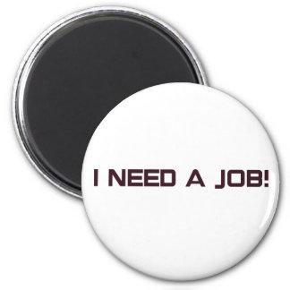 I need a job! magnet