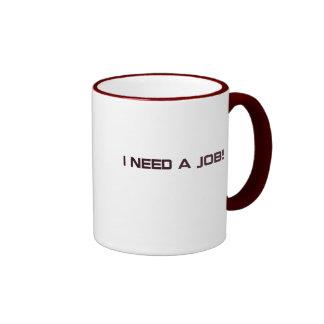 I need a job! coffee mugs