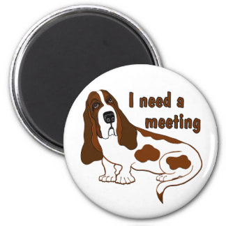 I Need a Meeting 2 Inch Round Magnet