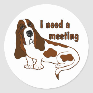 I Need a Meeting Classic Round Sticker