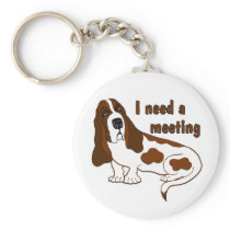 I Need A Meeting Funny Quote And Sad Dog Keychain