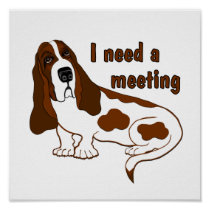 I Need A Meeting Poster