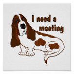 I Need A Meeting Posters