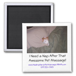 I Need a Nap After That Awesome Pet M... 2 Inch Square Magnet