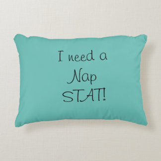 I need a nap Stat! Pillow