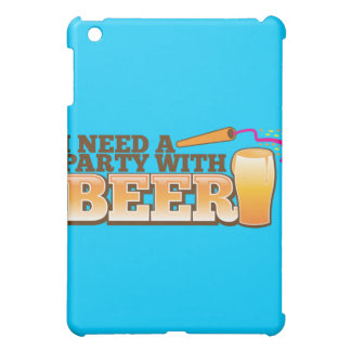 I NEED A PARTY WITH BEER CASE FOR THE iPad MINI