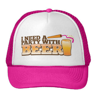 I NEED A PARTY WITH BEER TRUCKER HAT