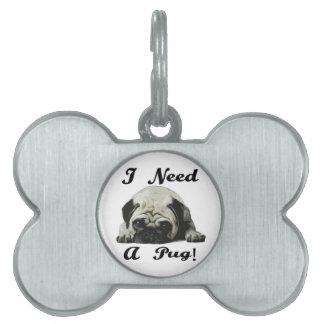 I Need A Pug (Hug) Pet ID Tags