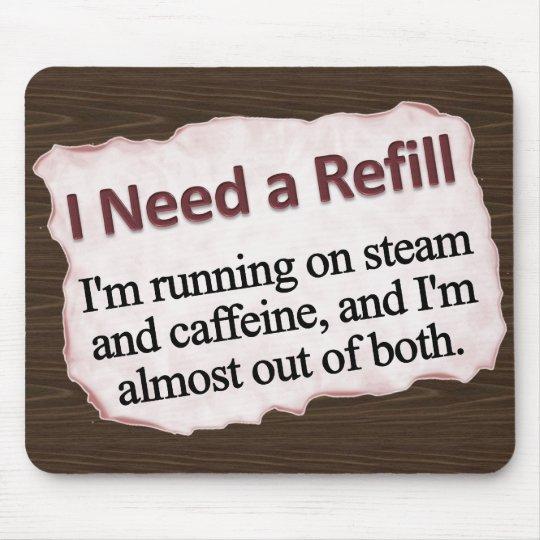 I Need a Refill Mousepad