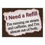 I Need a Refill  Stationery Note Card