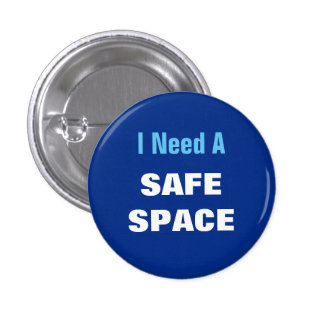 I Need A SAFE SPACE Pinback Button
