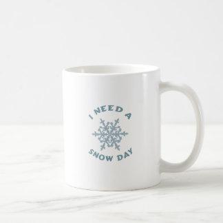 I Need a Snow Day Coffee Mugs