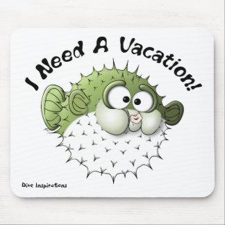 I Need A Vacation! Mouse Pad