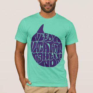 I Need A Vacation shrit T-Shirt