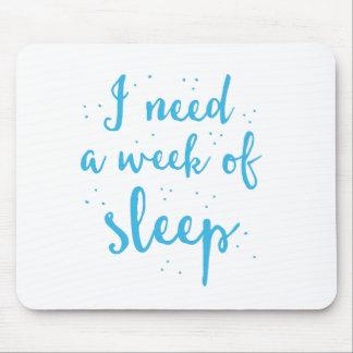 i need a week of sleep mouse pad