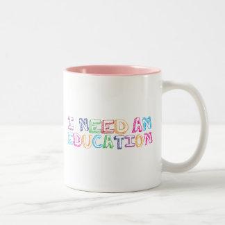 I need an education Two-Tone coffee mug