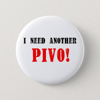 I Need Another Pivo! - Czech Beer! Button