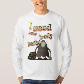 I Need Body Parts! Shirt