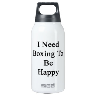 I Need Boxing To Be Happy 10 Oz Insulated SIGG Thermos Water Bottle