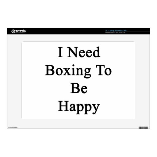 """I Need Boxing To Be Happy 15"""" Laptop Skins"""