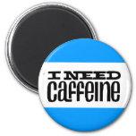 I Need Caffeine Refrigerator Magnet